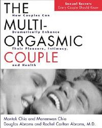 The Multi-Orgasmic Couple: Sexual Secrets Every Couple Should Know (häftad)