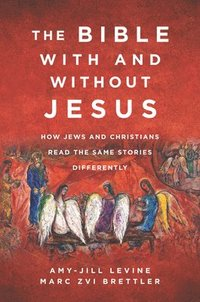 The Bible With and Without Jesus (inbunden)