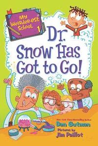 My Weirder-est School #1: Dr. Snow Has Got to Go! (häftad)