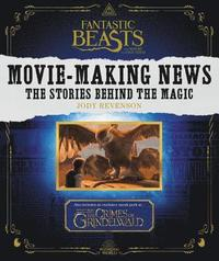 Fantastic Beasts And Where To Find Them: Movie-Making News (häftad)