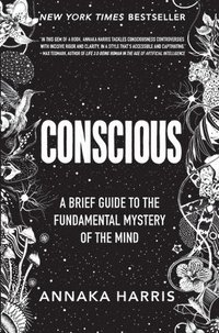 Conscious: A Brief Guide to the Fundamental Mystery of the Mind (inbunden)