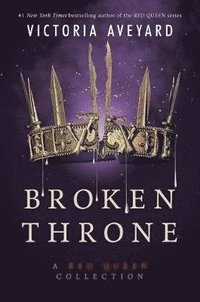 Broken Throne: A Red Queen Collection (häftad)