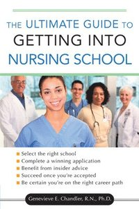 The Ultimate Guide to Getting into Nursing School (häftad)