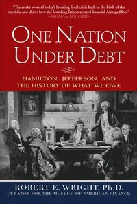 One Nation Under Debt: Hamilton, Jefferson, and the History of What We Owe (inbunden)