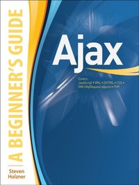 Ajax : A Beginner's Guide (e-bok)