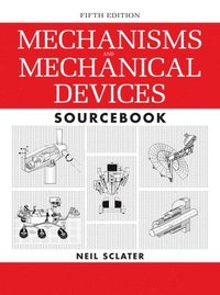 Mechanisms and Mechanical Devices Sourcebook, 5th Edition (inbunden)