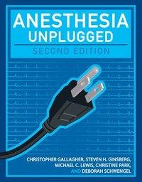 anesthesia unplugged second edition lewis michael schwengel deborah gallagher christopher ginsberg steven park christine
