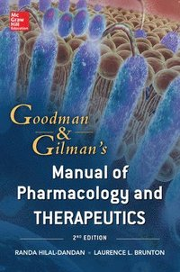 Goodman and Gilman Manual of Pharmacology and Therapeutics, Second Edition (häftad)