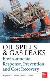 Oil Spills and Gas Leaks: Environmental Response, Prevention and Cost Recovery (inbunden)