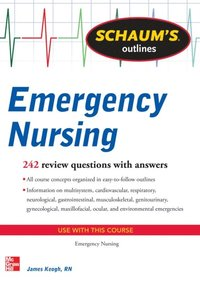 Schaum's Outline of Emergency Nursing (e-bok)