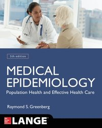 Medical Epidemiology: Population Health and Effective Health Care, Fifth Edition (e-bok)