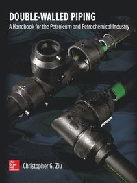 Double Walled Piping: A Handbook for the Petroleum and Petrochemical Industry (inbunden)