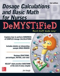 Dosage Calculations and Basic Math for Nurses Demystified, Second Edition (e-bok)