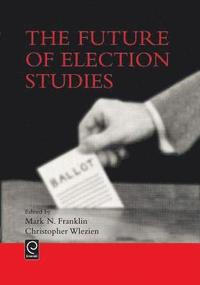 The Future of Election Studies (inbunden)