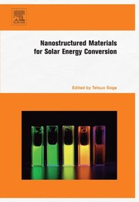 Nanostructured Materials for Solar Energy Conversion (e-bok)