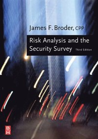 Risk Analysis and the Security Survey (e-bok)