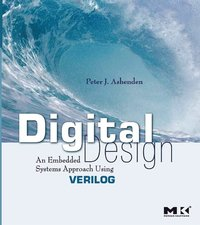 Digital Design (Verilog) av Peter J Ashenden (E-bok)