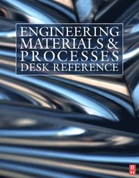 Engineering Materials and Processes Desk Reference (e-bok)