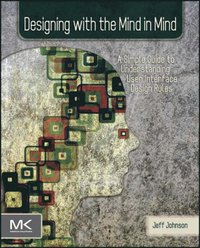 Designing with the Mind in Mind (e-bok)