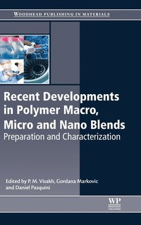Recent Developments in Polymer Macro, Micro and Nano Blends (inbunden)
