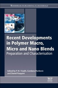 Recent Developments in Polymer Macro, Micro and Nano Blends (e-bok)