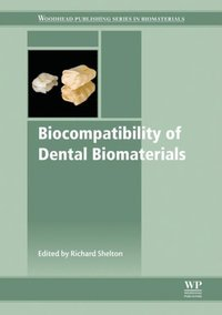 Biocompatibility of Dental Biomaterials (e-bok)