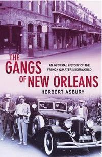 The Gangs Of New Orleans (häftad)