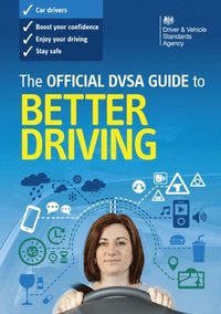 Official DVSA Guide to Better Driving (e-bok)