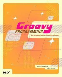 Groovy Programming: An Introduction for Java Developers (häftad)