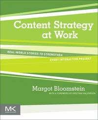Content Strategy at Work: Real-world Stories to Strengthen Every Interactive Project (häftad)