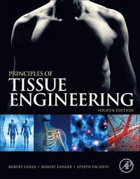 Principles of Tissue Engineering (inbunden)