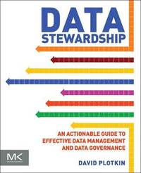 Data Stewardship: An Actionable Guide to Effective Data Management and Data Governance (häftad)