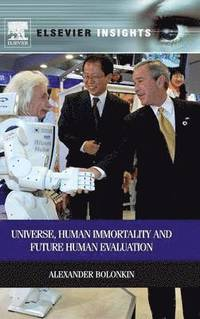 Universe, Human Immortality and Future Human Evaluation (inbunden)