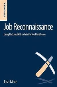 job reconnaissance using hacking skills to win the job hunt game hftad