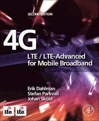 4G: LTE/LTE-Advanced for Mobile Broadband (inbunden)