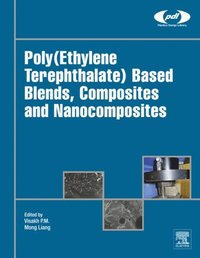 Poly(Ethylene Terephthalate) Based Blends, Composites and Nanocomposites (e-bok)