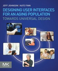 Designing User Interfaces for an Aging Population (häftad)