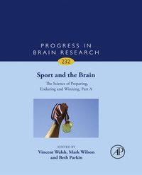 Sport and the Brain: The Science of Preparing, Enduring and Winning, Part A (e-bok)