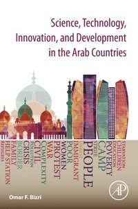 Science, Technology, Innovation, and Development in the Arab Countries (e-bok)