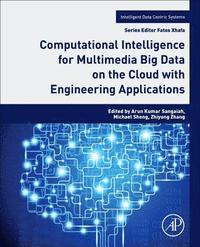 Computational Intelligence for Multimedia Big Data on the Cloud with Engineering Applications (häftad)