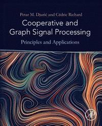 Nye Cooperative and Graph Signal Processing - Petar Djuric - Häftad NV-15