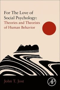 For The Love of Social Psychology: Essays on The Study of Human Nature (häftad)