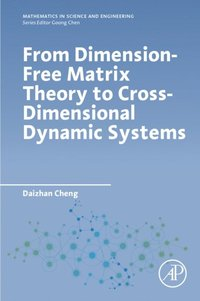 From Dimension-Free Matrix Theory to Cross-Dimensional Dynamic Systems (e-bok)