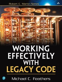 Working Effectively with Legacy Code (häftad)