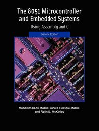 The 8051 Microcontroller and Embedded Systems av Muhammad Ali Mazidi  (Häftad)