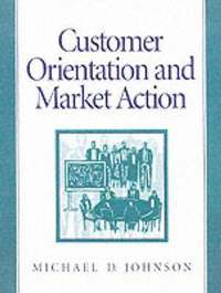 Customer Orientation and Market Action (häftad)