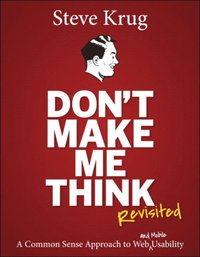 Don't Make Me Think, Revisited (e-bok)