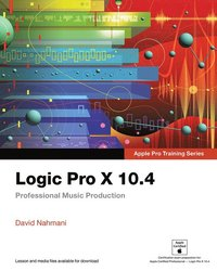 Logic Pro X 10.4 - Apple Pro Training Series (häftad)