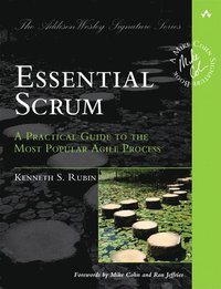 Essential Scrum: A Practical Guide to the Most Popular Agile Process (häftad)