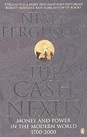 The Cash Nexus 1700-2000 Money and Power in the Modern World